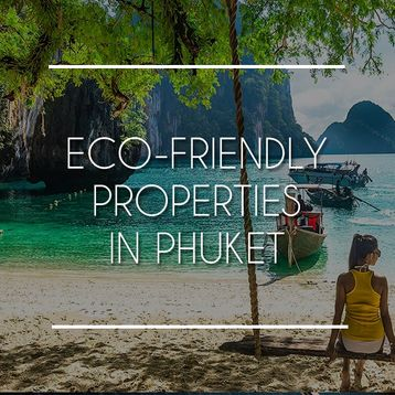 Top Eco-Friendly Homes for Sale in Phuket, Thailand