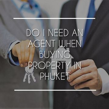 Why do I Need an Agent When Buying Property in Phuket?