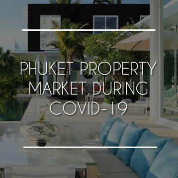 Phuket Property Market During Covid-19
