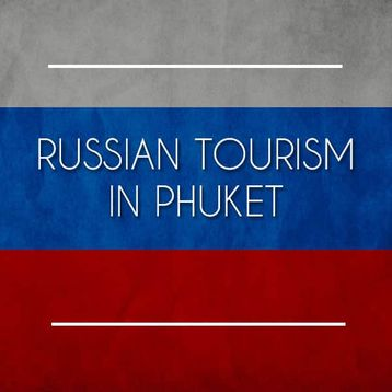 Russian Tourism in Phuket and Thailand