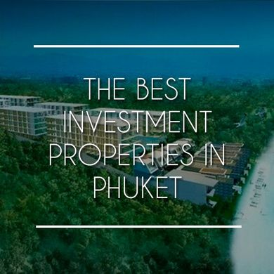 The Best Investment Properties in Phuket