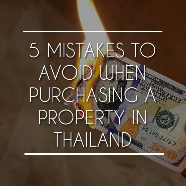 5 Mistakes to Avoid When Purchasing a Property in Thailand