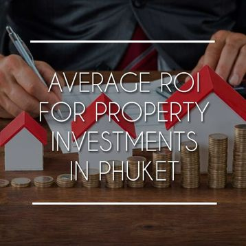 What is the Average ROI for Property Investments in Phuket?
