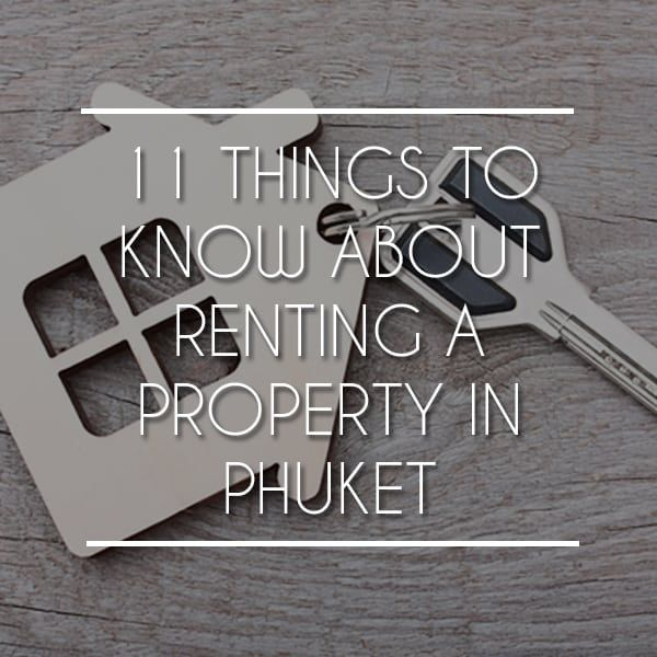 11 Things To Know About Renting a Property in Phuket