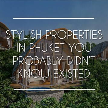 Stylish Properties in Phuket You Didn't Know Existed